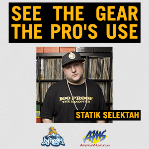 Gears the Pros Use - Statik Selektah