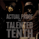 Actual Proof - The Talented Tenth Cover