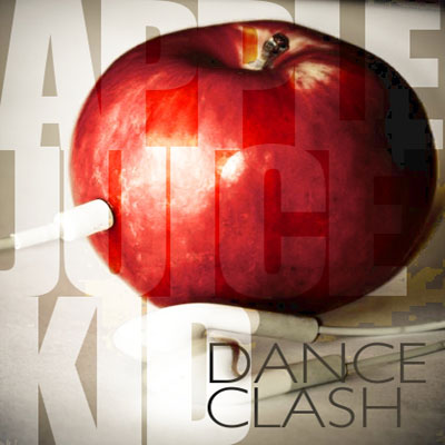 Apple Juice Kid - Dance Clash Album Cover