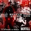 Bertell - The Frat Party, The Waffle House, The Dorm Room Cover