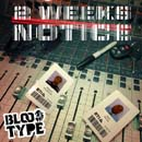Blood Type - 2 Weeks Notice Cover
