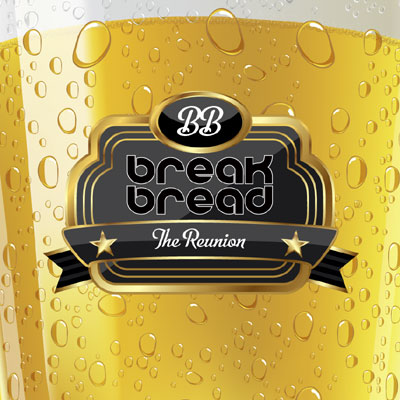 Break Bread - The Reunion Album Cover