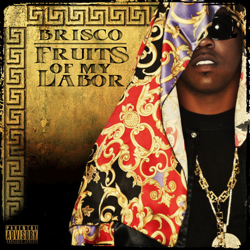 Brisco - Fruits of My Labor Album Cover