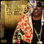Brisco - Fruits of My Labor Cover
