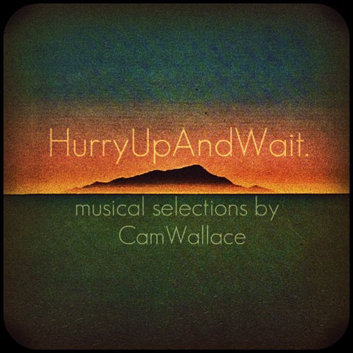 Cam Wallace - HurryUpandWait Album Cover