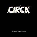 Circa '87 - Dreams and Dream Killers Cover