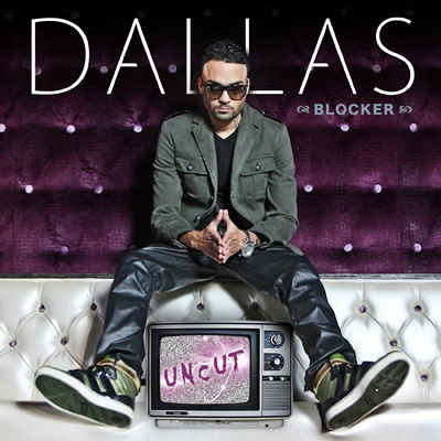 Dallas Blocker - Uncut Cover