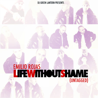 Emilio Rojas - DJ Green Lantern Presents: Life Without Shame (Untagged) Cover