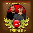 Gotham Green &amp; El Prez - Inhale EP Cover