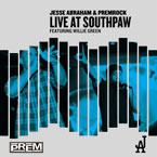 Jesse Abraham & PremRock - Live at Southpaw Cover