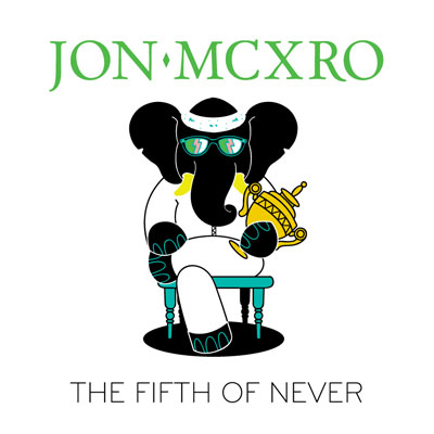 JON MCXRO - The Fifth of Never Album Cover