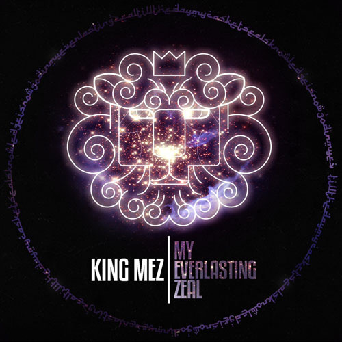 King Mez - My Everlasting Zeal