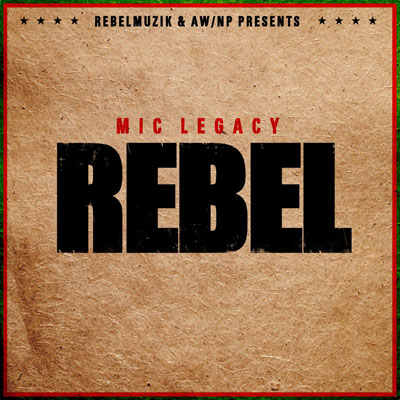 Mic Legacy - Rebel Album Cover