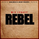 Mic Legacy - Rebel Cover