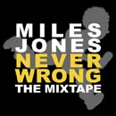 Miles Jones - Never Wrong The Mixtape Cover