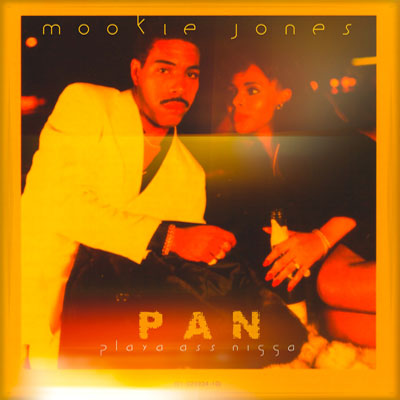 Mookie Jones - P.A.N. (Playa Ass N*gga) Cover