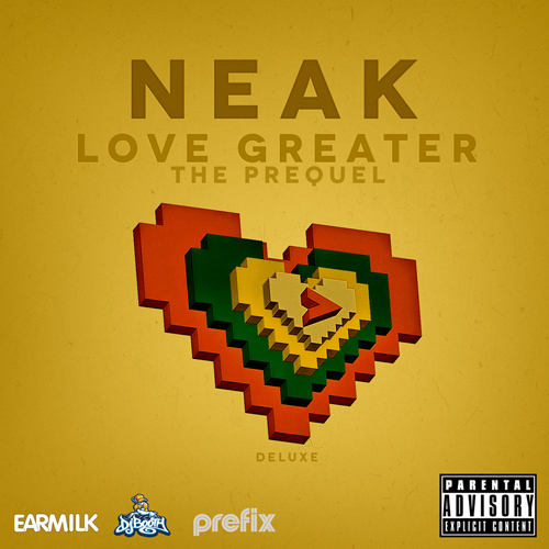 Neak - Love Greater // The Prequel (Deluxe Album) Cover