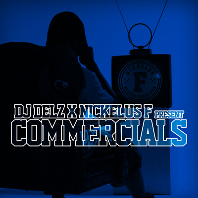 DJ Delz & Nickelus F Present Commercials Front Cover