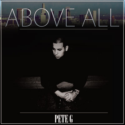 Pete G - Above All Mixtape Cover