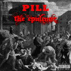 Pill - The Epidemic [No DJ] Cover
