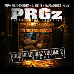 PRGz - Hood Headlinaz Vol. 2 (Still Headlinin) Album Cover