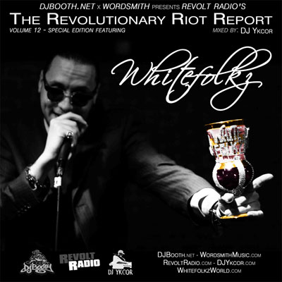 The Revolutionary Riot Report Vol. 12 (Starring Whitefolkz & Mixed by DJ Ykcor) Cover