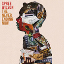 Spree Wilson - The Never Ending Now Artwork