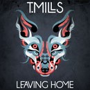 T. Mills - Leaving Home Cover