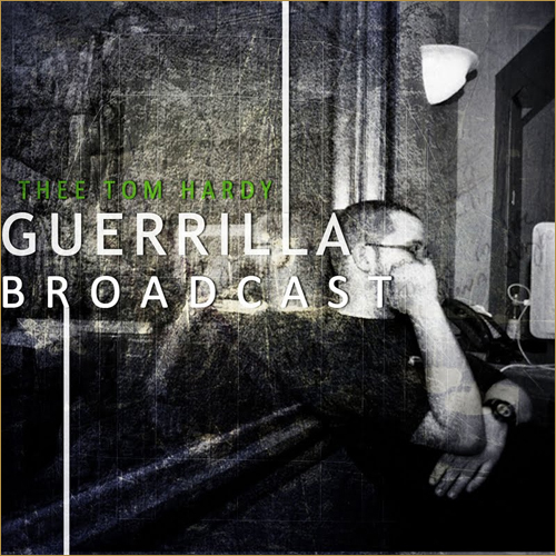 Thee Tom Hardy - Guerrilla Broadcast Cover