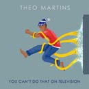 Theo Martins - You Can't Do That On Television Cover
