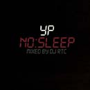 YP x DJ RTC - No Sleep Cover