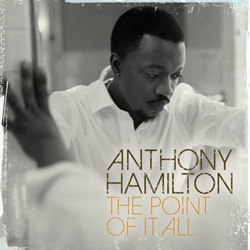 Anthony Hamilton - The Point Of It All Cover
