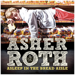 Asher Roth - Asleep In The Bread Aisle Cover