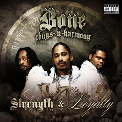 Bone Thugs N&#8217; Harmony - Strength &amp; Loyalty Cover