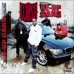 Clipse Presents: Re-Up Gang Cover
