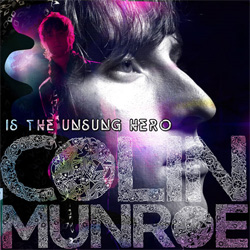 Colin Munroe - Colin Munroe Is The Unsung Hero Cover