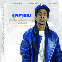 Nipsey Hussle - Bullets Ain't Got No Names Vol. 3 Cover