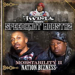 Twista Presents: Speedknot Mobstaz - Mobstability II: Nation Bizness Album Cover