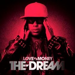 The Dream - Love vs. Money Cover