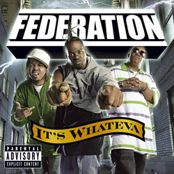 The Federation - It's Whateva Cover