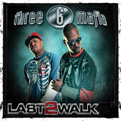 Three 6 Mafia - Last 2 Walk Cover