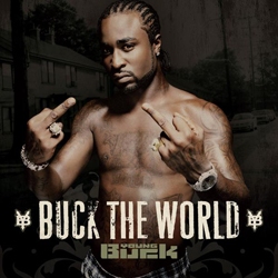 Young Buck - Buck The World Cover