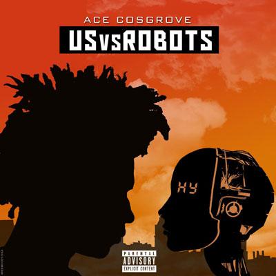 Ace Cosgrove - UsVsRobots Cover