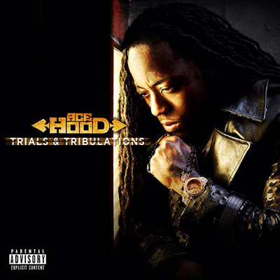 Ace Hood - Trials & Tribula