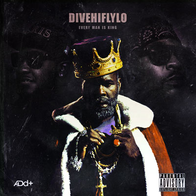 A.Dd+ - DiveHiFlyLo: Every Man Is King Album Cover