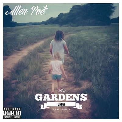 Allen Poe - How Gardens Grow Album Cover