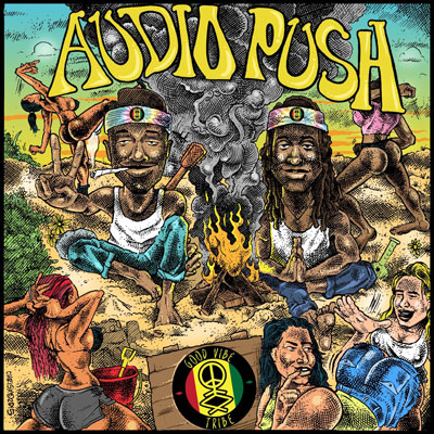 Audio Push - The Good Vibe Tribe Album Cover