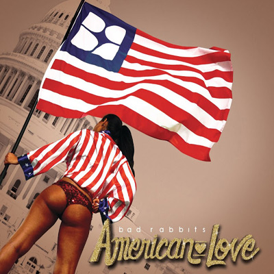 Bad Rabbits - American Love Cover