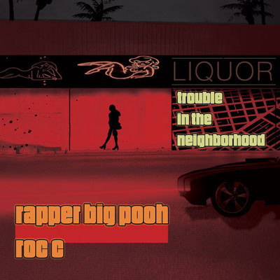 Rapper Big Pooh x Roc C - Trouble in the Neighborhood Album Cover