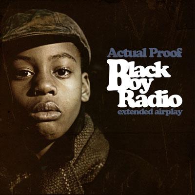 Actual Proof - Black Boy Radio Album Cover